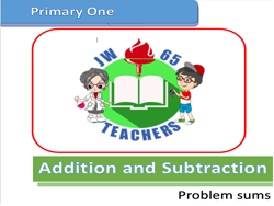Addition and Subtraction for Primary 1